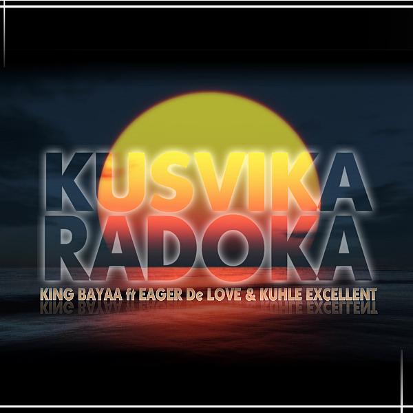 King Bayaa - Kusvika RadokaKing Bayaa - Kusvika Radoka