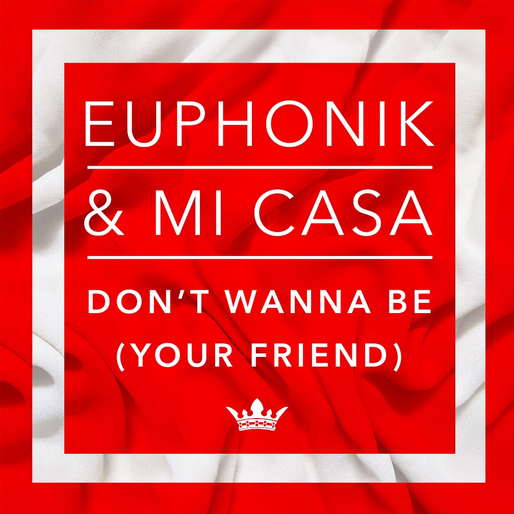 Euphonik_Don't Wanna Be Your Friend