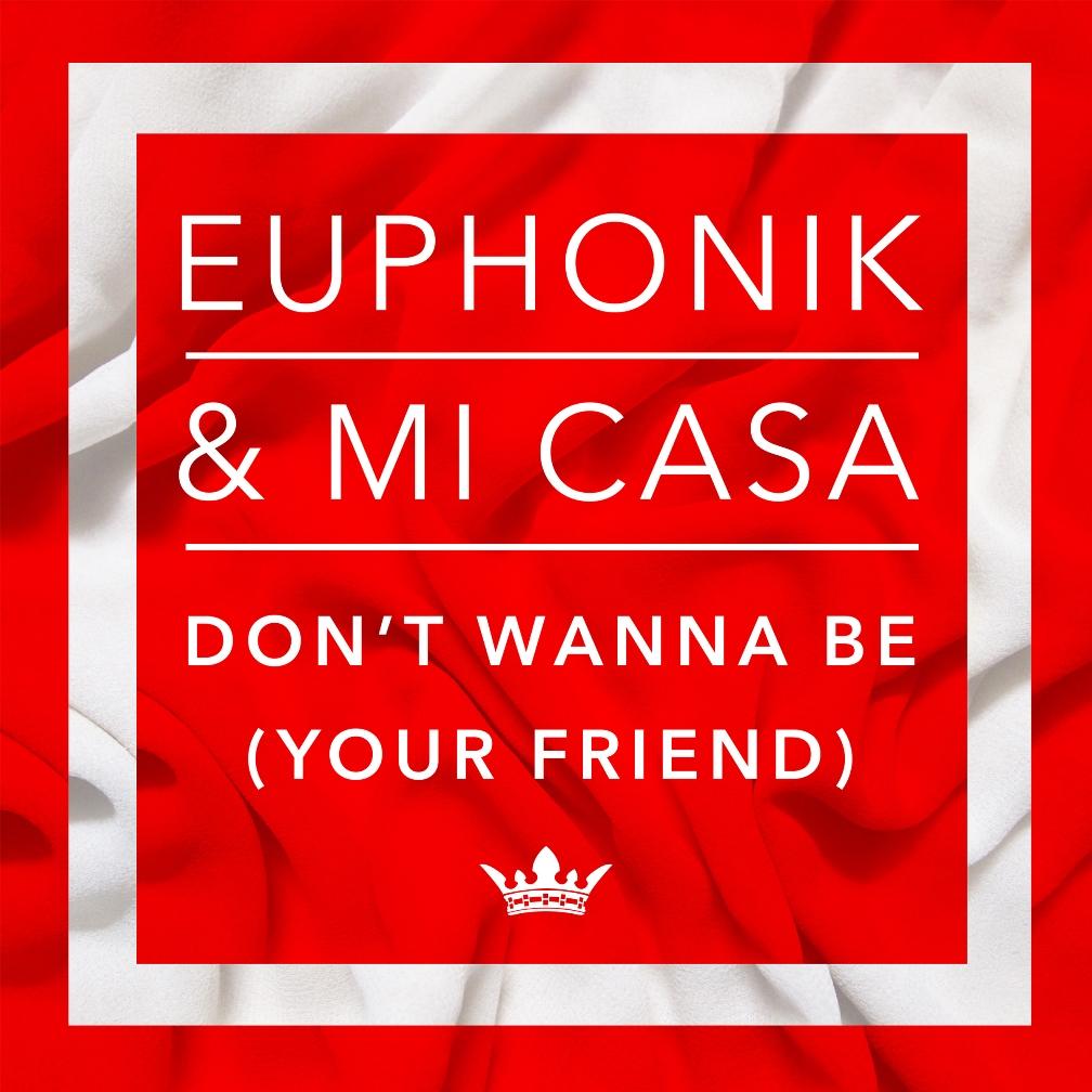 Euphonik_Don't Wanna Be Your Friend