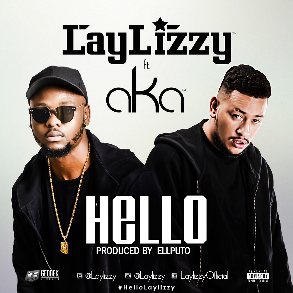 Laylizzy - Hello ft AKA